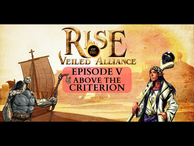 (Dark Sun D&D5e) Rise of the Veiled Alliance, EP5: Above the Criterion