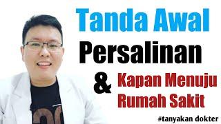 TANDA AWAL PERSALINAN DAN KAPAN MENUJU RUMAH SAKIT - TANYAKAN DOKTER - dr. Jeffry Kristiawan
