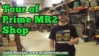 Tour of Prime Driven MR2 Shop