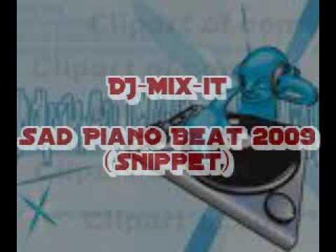 DJ-Mix-it - Sad Piano Beat 2009 (Snippet)