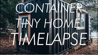 Timelapse // Shipping Container To Tiny House