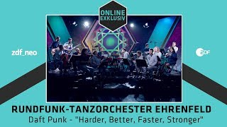 "Rundfunk-Tanzorchester Ehrenfeld : Daft Punk - ""Harder, Better, Faster, Stronger"""