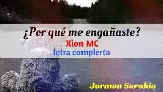 ¿Por qué me engañaste? - Xion MC ft. Fer Angell (Letra Completa)