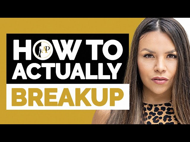 DO THIS To Successfully Breakup With Someone The RIGHT WAY!