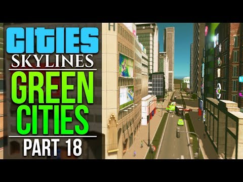 Cities: Skylines Green Cities | PART 18 | A NEW TIERED CITY?!
