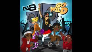 TheyCallMeN8 - Go Wild (#Yeet Mix)