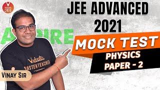 JEE Advanced 2021 Mock Test 📝 [JEE Physics Paper 2]   Vedantu JEE   Vinay Sir