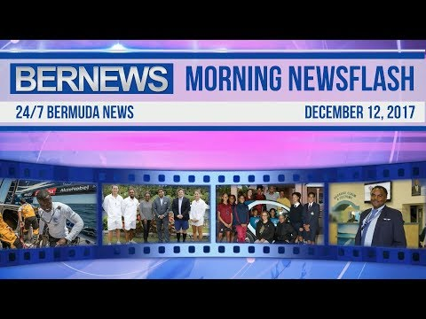 Bernews Morning Newsflash For Tuesday December 12, 2017