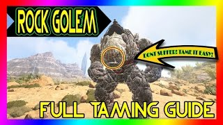 ROCK GOLEM ELEMENTAL Taming GUIDE | Ark: Scorched Earth | How/Where to Tame Rock Golem | UNSTOPPABLE