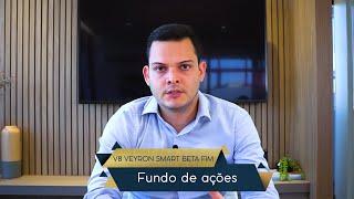 Fundo de ações V8 Veyron Smart Beta FIM - Introdução
