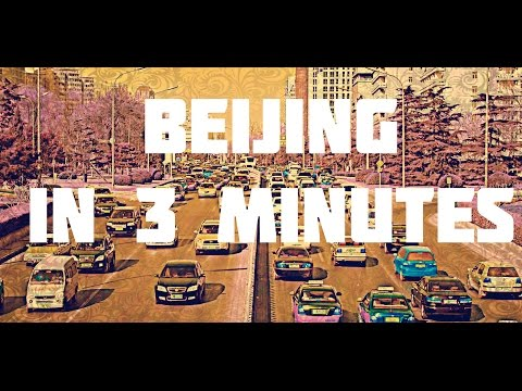Beijing in 3 minutes -Travel documentary in the The City of Forbidden City