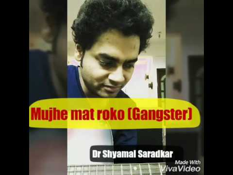 Mujhe mat roko - Gangster Movie song| Guitar coverDr Shyamal Saradkar|kavita Seth| kangna|pritam