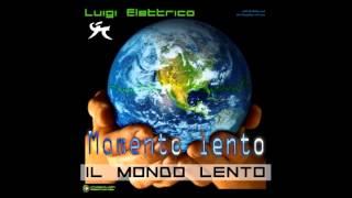 12 - Luigi Elettrico - Momento lento
