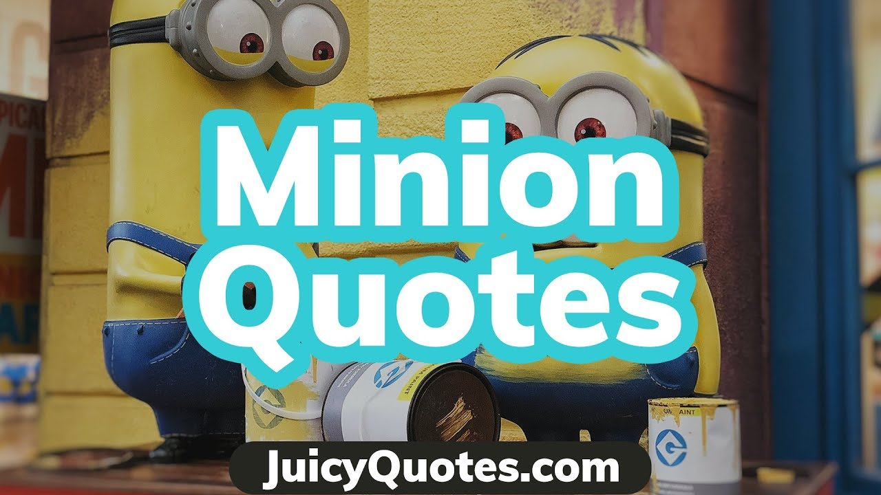 Funny Minion Quotes And Sayings 2018 Will Make You Laugh And