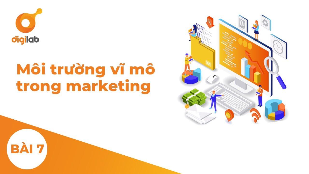 Module 2 – Lesson 2 – Môi trường vĩ mô trong marketing