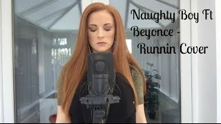Naughty Boy Ft. Beyonce & Arrow Benjamin - Runnin' Cover by Red
