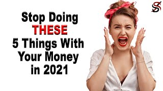 Stop Doing THESE 5 Things With Your Money