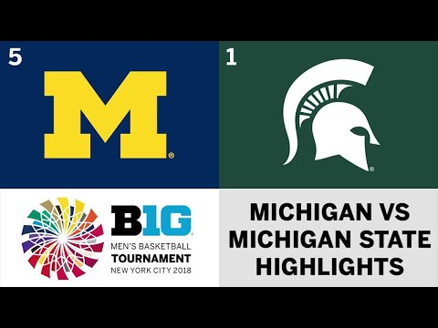 2018 Big Ten Men's Basketball Tournament: Michigan vs. Michigan State