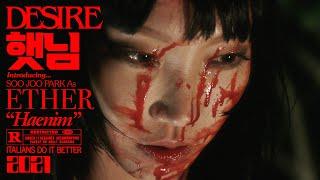 "DESIRE FT. ETHER ""HAENIM"" (Official Video)"