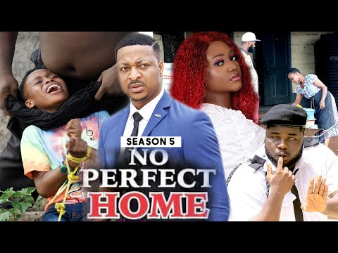 NO PERFECT HOME (SEASON 5) {TRENDING NEW MOVIE} - 2021 LATEST NIGERIAN NOLLYWOOD MOVIES