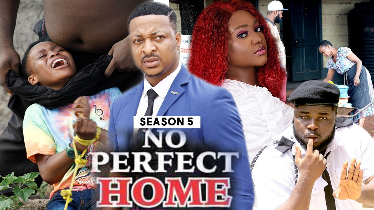 Download NO PERFECT HOME (SEASON 5) {TRENDING NEW MOVIE} - 2021 LATEST NIGERIAN NOLLYWOOD MOVIES