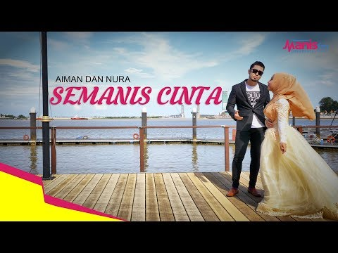 Semanis Cinta - Aiman dan Nura (Official Musik Video)