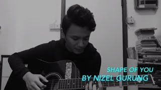 """Shape of you"" (acoustic cover) By Nizel Grg"