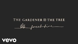 The Gardener & The Tree - forest fire (Audio)