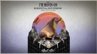 Maxim Kurtys feat Becky Rutherford - I´m Movin On (Original Mix)