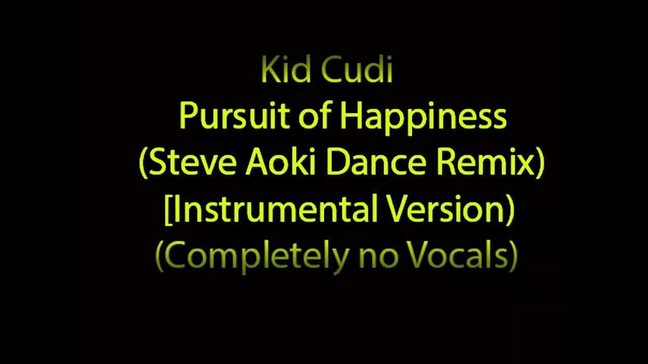 Download Pursuit Of Happiness Kid Cudi Steve Aoki Remix