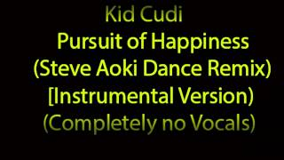 [INSTRUMENTAL #2] Kid Cudi - Pursuit of Happiness (Steve Aoki Remix) +DOWNLOAD