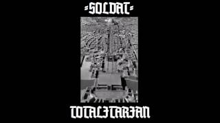 Soldat - Totalitarian (Full Album HQ)
