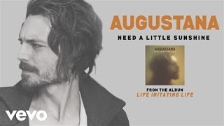 Augustana - Need a Little Sunshine (audio) YouTube Videos