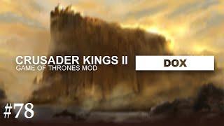 Crusader Kings 2: Game of thrones mod- Dox #78