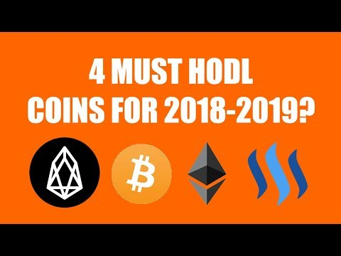 4 MUST HODL COINS FOR 2018-2019?