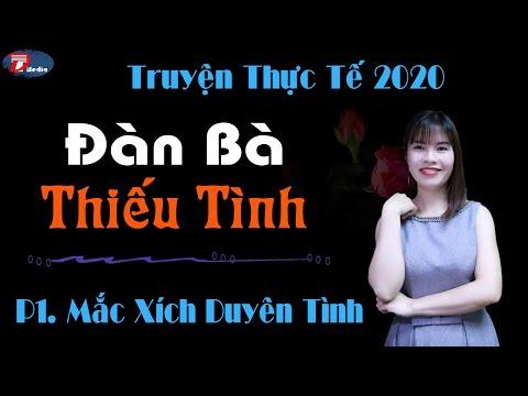 Truyện audio 2020 Đàn bà Phần 1  Duyên tình Mc Trà Thanh diễn đọc