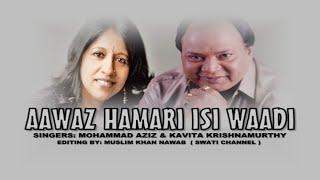 AAWAZ HAMARI ISI WAADI ( Singers, Mohammad Aziz & Kavita Krishnamurthy )