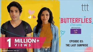 Butterflies Ep - 3 | The Last Surprise | TTT Web Series | Ft. Shriya Pilgaonkar and Mrinal Dutt