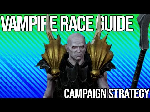 Vampire Race Guide | Campaign Strategy | Total War Warhammer 2