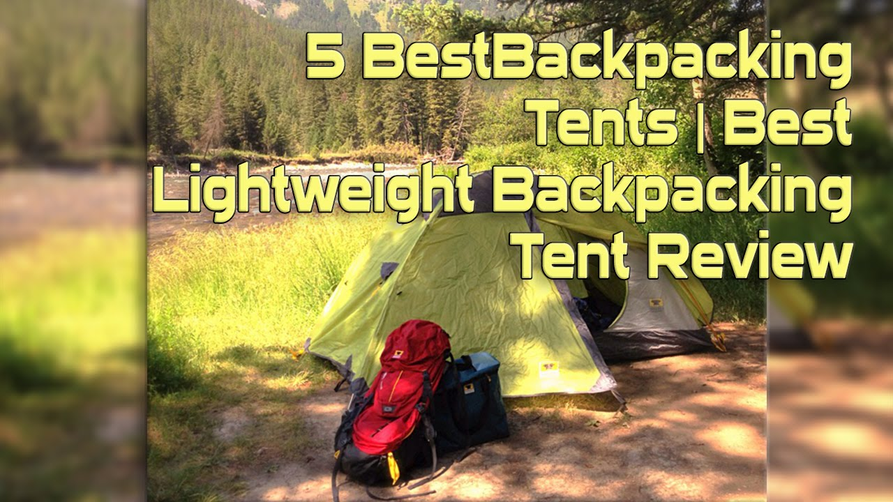 5 Best Backpacking Tents | Best Lightweight Backpacking Tent Review - YouTube : backpacking tents reviews - memphite.com