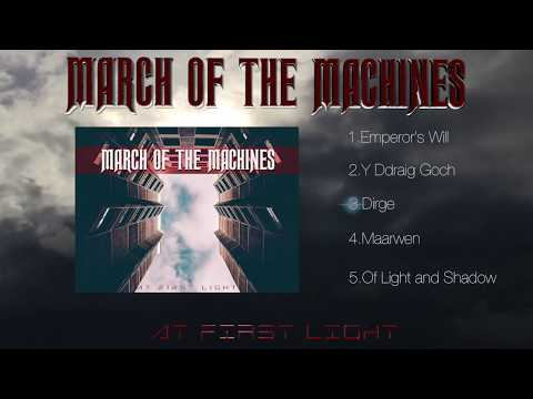 """March Of The Machines Official EP Stream  - """"At First Light"""""""