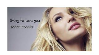 Living To Love You - Sarah Connor (tradução) HD