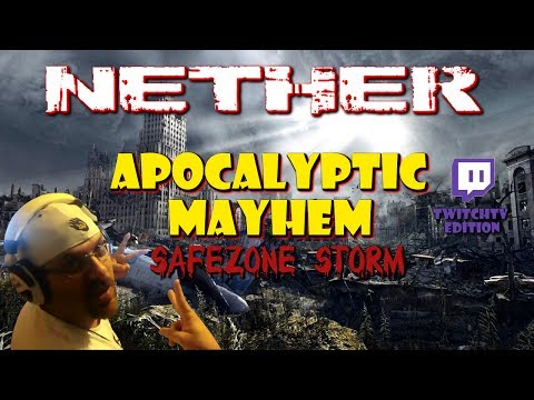 "Nether : Apocalyptic Mayhem ""Safezone Storm"" | TwitchTV | STRG |"