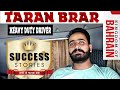 Taran Barar: A Success Story.  From NOTHING to EVERYTHING.