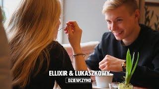 Ellixir & Lukaszkowy - Dziewczyno (Official Video)