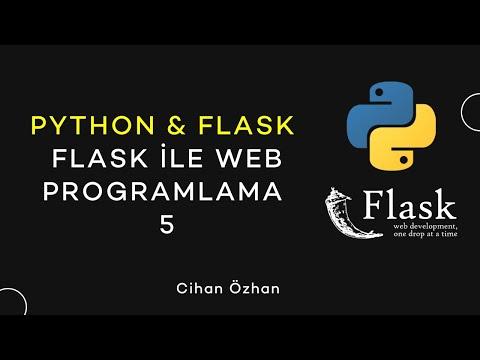 Python & Flask : Flask ile Web Programlama - 5 (1 Saat)