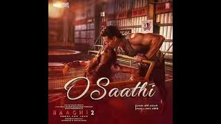 Baaghi 2 ( O sathi video song )  atif aslam download...