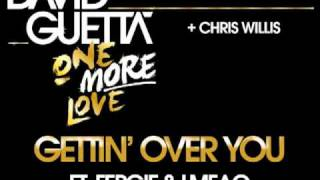 David Guetta + Chris Willis - Gettin' Over You (ft Fergie & LMFAO)