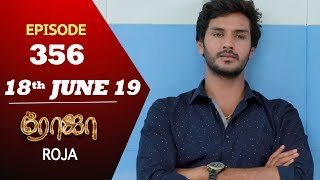 ROJA_Serial_|_Episode_356_|_18th_Jun_2019_|_Priyanka_|_SibbuSuryan_|_SunTV_Serial_|_Saregama_TVShows