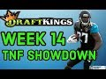 DRAFTKINGS WEEK 14 NFL THURSDAY NIGHT SHOWDOWN | DFS: Titans Jaguars
